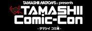 TAMASHII Comic-Con -タマシイ コミ魂(コン)-