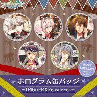 ホログラム缶バッジ〜TRIGGER&Re:vale Special〜